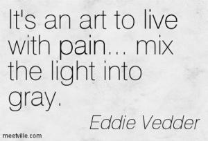 Quotation-Eddie-Vedder-live-pain-Meetville-Quotes-155523